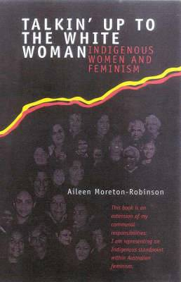 Talkin' Up To The White Woman: Indigenous Womenand Feminism