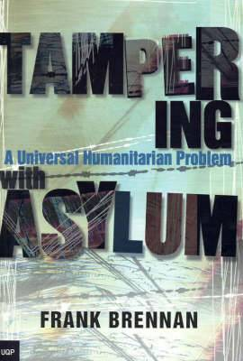 Tampering with Asylum: A Universal Humanitarian Problem