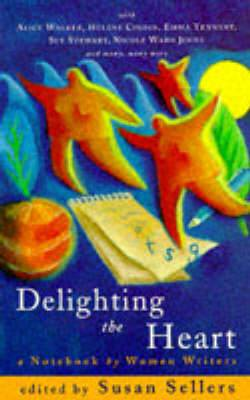 Delighting the Heart: Notebook by Women Writers