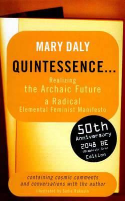 Quintessence: Realizing the Archaic Future