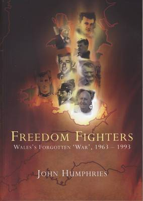 Freedom Fighters: Wales's Forgotten War, 1963-1993