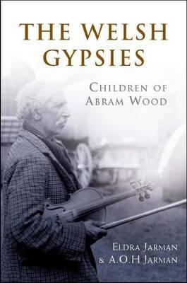 The Welsh Gypsies: Children of Abram Wood