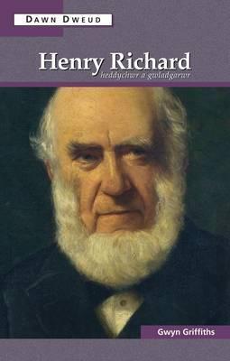 Henry Richard: Heddychwr a Gwladgarwr