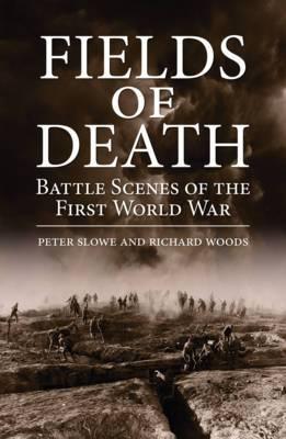 Fields of Death: Battle Scenes of the First World War