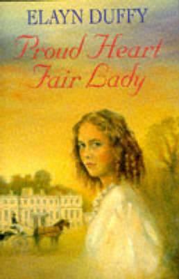 Proud Heart, Fair Lady