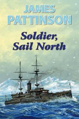 Soldier, Sail North