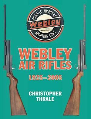 Webley Air Rifles 1925-2005