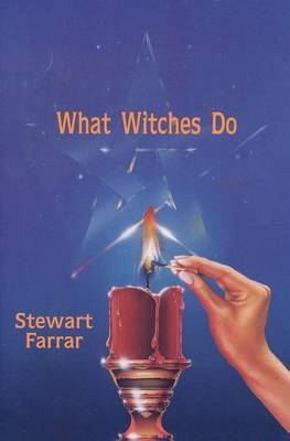 What Witches Do: A Modern Coven Revealed