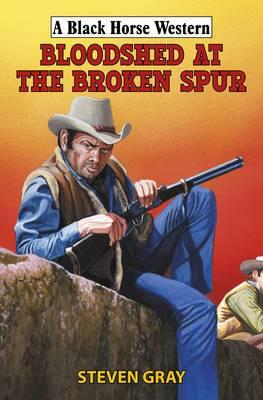 Bloodshed at the Broken Spur