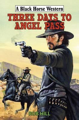 Three Days to Angel Pass