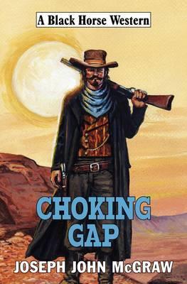 Choking Gap