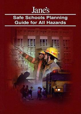 Jane's Safe Schools Planning Guide for All Hazards: 2004