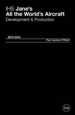 Jane's All the World's Aircraft: Development & Production: 2013/2014