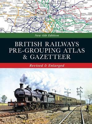 British Railways Pre-Grouping Atlas & Gazetteer
