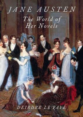 Jane Austen: The World of Her Novels