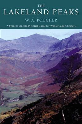 The Lakeland Peaks: A Pictorial Guide to Walking in the District and to the Safe Ascent of its Principal Mountain Groups with 251 Photographs by the Author, 14 Maps and 142 Routes