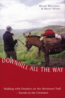 Downhill All the Way: Walking with Donkeys on the Stevenson Trail