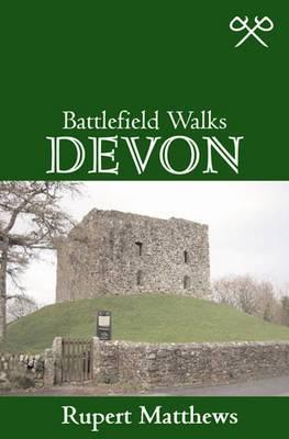 Battlefield Walks: Devon