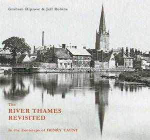 The River Thames Revisited: In the Footsteps of Henry Taunt