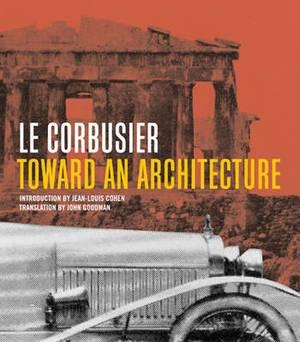 Toward an Architecture: Le Corbusier