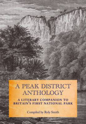A Peak District Anthology: A Literary Companion to Britain's First National Park