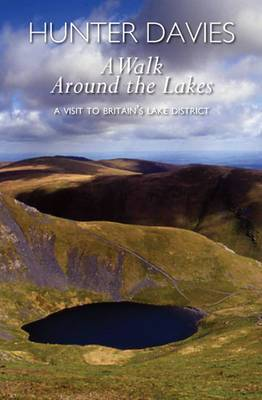 A Walk Around the Lakes: A Visit to Britain's Lake District