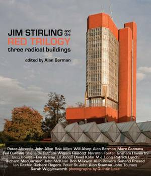 Jim Stirling and the Red Trilogy: Three Radical Buildings