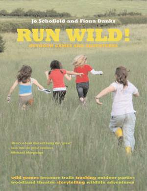 Run Wild!: Outdoor Games and Adventures