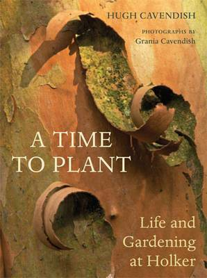 A Time to Plant: Life and Gardening at Holker