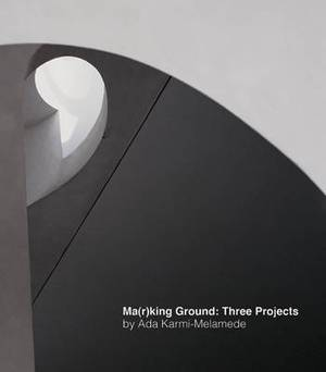 Marking Ground: Three Projects