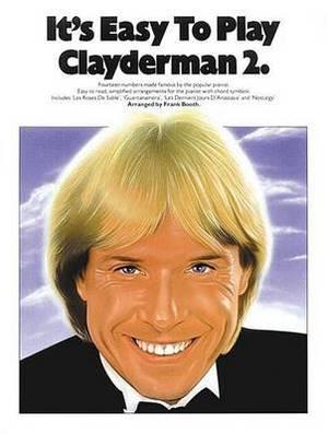 It's Easy to Play Richard Clayderman: Bk. 2