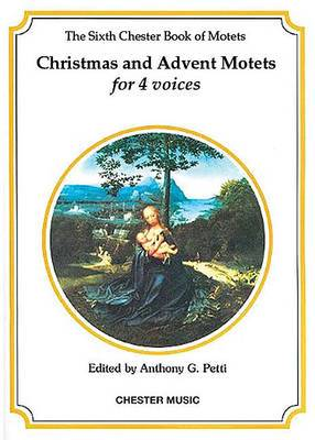 The Chester Book Of Motets Vol. 6: Christmas And Advent Motets For 4 Voices