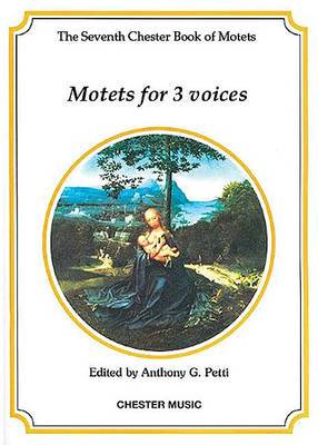 The Chester Book of Motets: Motets for 3 Voices: v. 7