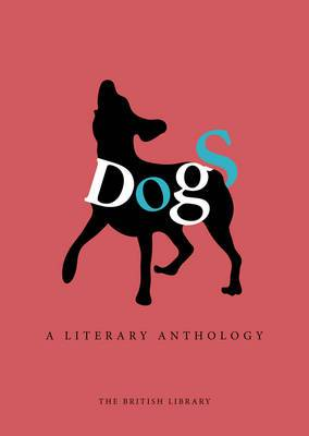 Dogs: A Literary Anthology