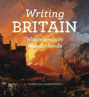 Writing Britain: Wastelands to Wonderlands
