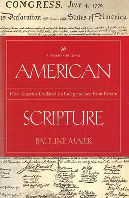 American Scripture: How America Declared Its Independence from Britain