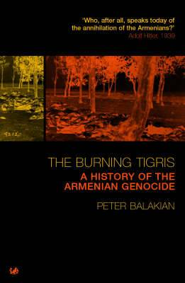 The Burning Tigris: A History of the Armenian Genocide