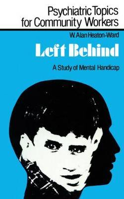 Left Behind: A Study of Mental Handicap