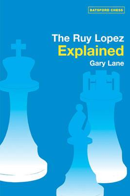 Ruy Lopez Explained