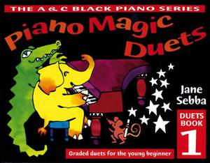 Piano Magic - Piano Magic Duets Book 1: Graded duets For the young beginner