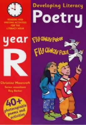 Developing Literacy: Poetry: Year R: Reading and Writing Activities for the Literacy Hour