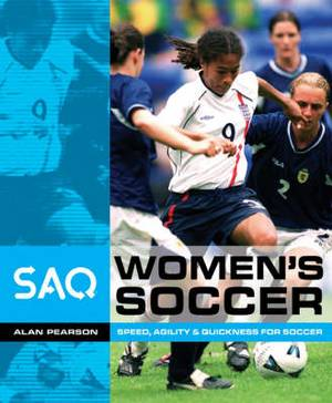 Women's Soccer: Speed, Agility and Quickness for Soccer