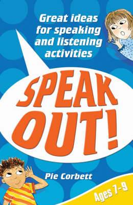 Speak Out! Ages 7-9: Great Ideas for Speaking and Listening Activities
