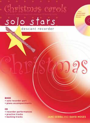 Descant Recorder: Christmas Carols: 10 Favourite Carols Arranged with Piano Accompaniments and Play Along CD
