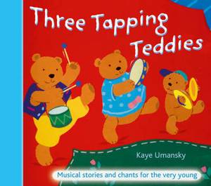 The Threes - Three Tapping Teddies: Musical stories and chants for the very young