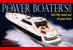 Power Boater's Guide: Get the Most Out of Your Boat