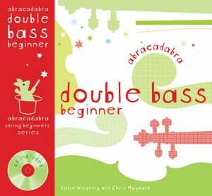 Abracadabra Strings Beginners - Abracadabra Double Bass Beginner (Pupil's book + CD)