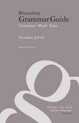 Bloomsbury Grammar Guide: Grammar Made Easy