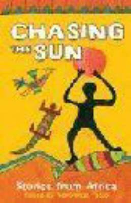 Chasing the Sun: Stories from Africa