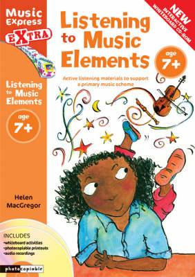 Music Express Extra: Listening to Music Elements Age 7+: Active Listening Materials to Support a Primary Music Scheme